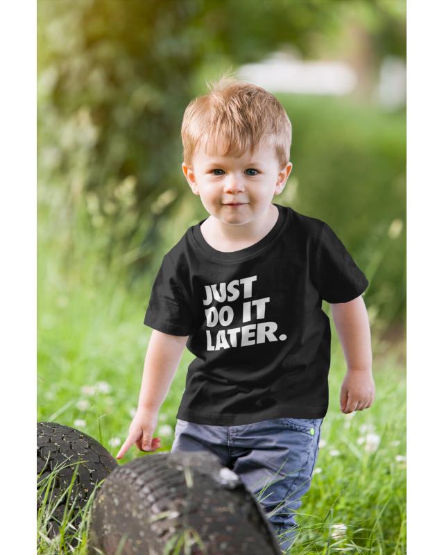 Детска тениска - Just do it later