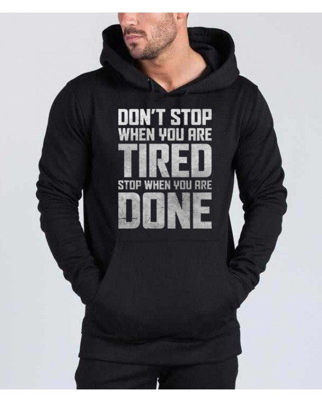 Don stop when you are TIRED, stop when you are DONE