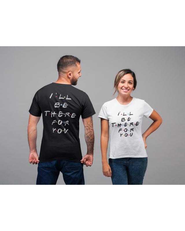 Тениски за двойки- I'll be there for you